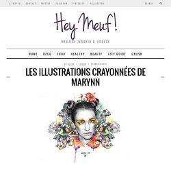 Les illustrations crayonnées de Marynn - Hey meuf !Hey meuf !