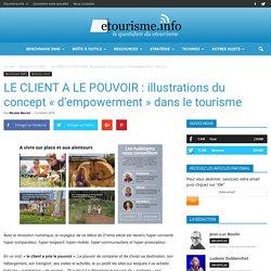 """LE CLIENT A LE POUVOIR : illustrations du concept """"d'empowerment"""" dans le tourisme"""