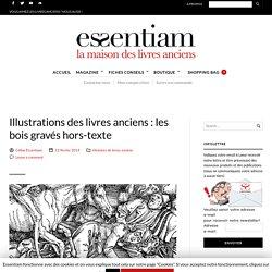 Illustrations des livres anciens : les bois gravés hors-texte – Essentiam
