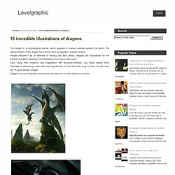 15 incredible illustrations of dragons ~ Levelgraphic