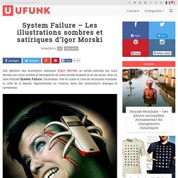 System Failure – Les illustrations sombres et satiriques d'Igor Morski