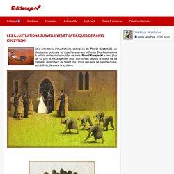 LES ILLUSTRATIONS SUBVERSIVES ET SATIRIQUES DE PAWEL KUCZYNSKI