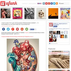 I got 5 on it et les tatouages princesses Disney – 11 superbes illustrations de Telegrafixs
