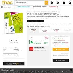 Photoshop, Illustrator et InDesign CC Coffret de 3 livres : Maîtrisez la suite graphique Adobe - coffret - Christophe Aubry, Didier Mazier - Achat Livre - Prix Fnac.com
