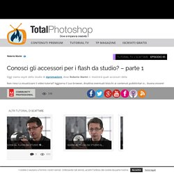 Conosci gli accessori per i flash da studio? – parte 1Total Photoshop - Il primo sito di Video tutorial in Italiano su Photoshop, Fotografia, Illustrator, Premiere, After Effects, Dreamweaver e WordPress - Total Photoshop - Il primo sito di Video tutorial