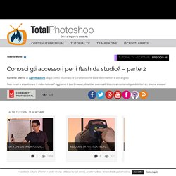 Conosci gli accessori per i flash da studio? – parte 2Total Photoshop - Il primo sito di Video tutorial in Italiano su Photoshop, Fotografia, Illustrator, Premiere, After Effects, Dreamweaver e WordPress - Total Photoshop - Il primo sito di Video tutorial