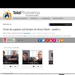 Cose da sapere sul tempo di sincro flash – parte 1Total Photoshop - Il primo sito di Video tutorial in Italiano su Photoshop, Fotografia, Illustrator, Premiere, After Effects, Dreamweaver e WordPress - Total Photoshop - Il primo sito di Video tutorial in
