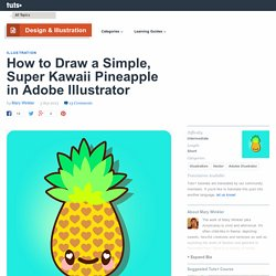 How to Draw a Simple, Super Kawaii Pineapple in Adobe Illustrator - Tuts+ Design & Illustration Tutorial
