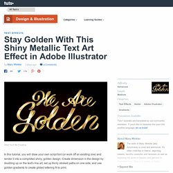 Stay Golden With This Shiny Metallic Text Art Effect in Adobe Illustrator