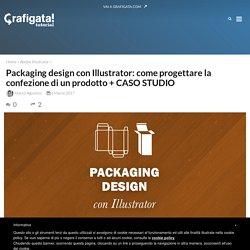 Packaging Design con Illustrator: progettare la confezione di un prodotto