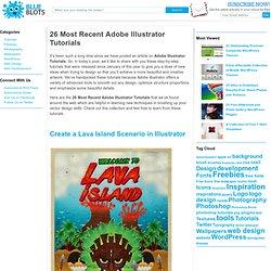 26 Most Recent Adobe Illustrator Tutorials
