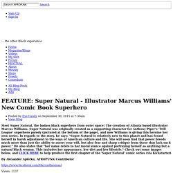 Super Natural - Illustrator Marcus Williams' New Comic Book Superhero