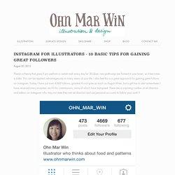 Instagram for illustrators - 10 basic tips for gaining great followers — Ohn Mar Win Illustration