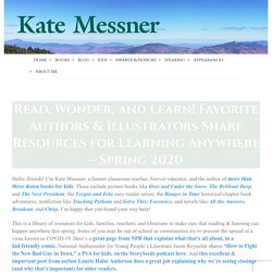 Read, Wonder, and Learn! Favorite Authors & Illustrators Share Resources for Learning Anywhere – Spring 2020 – Kate Messner