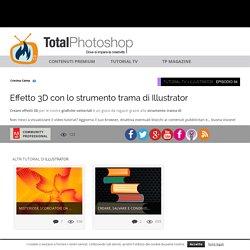Effetto 3D con lo strumento trama di IllustratorTotal Photoshop - Il primo sito di Video tutorial in Italiano su Photoshop, Fotografia, Illustrator, Premiere, After Effects, Dreamweaver e WordPress - Total Photoshop - Il primo sito di Video tutorial in It