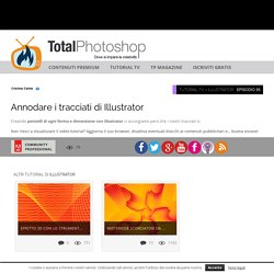Annodare i tracciati di IllustratorTotal Photoshop - Il primo sito di Video tutorial in Italiano su Photoshop, Fotografia, Illustrator, Premiere, After Effects, Dreamweaver e WordPress - Total Photoshop - Il primo sito di Video tutorial in Italiano su Pho