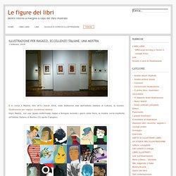 Le figure dei libri » Blog Archive » Illustrazione per ragazzi, eccellenze italiane. Una mostra