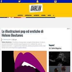 Le illustrazioni pop ed erotiche di Helene Boutanos