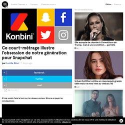 Ce court-métrage illustre l'obsession de notre génération pour Snapchat