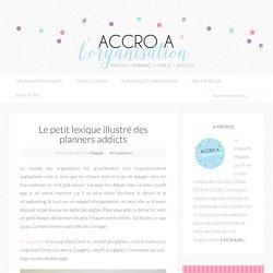 Le petit lexique illustré des planners addicts - Accro à l'Organisation