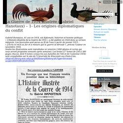 La Guerre de 1914 illustrée (Gabriel Hanotaux) – 1- Les origines diplomatiques du conflit - 14-18Hebdo.fr