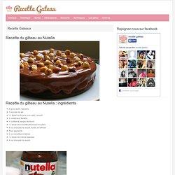 Recette du gâteau au Nutella