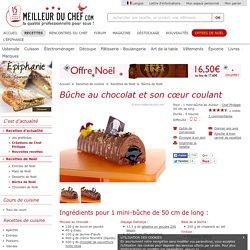 Bûche au chocolat et son cœur coulant - Fiche recette illustrée - MeilleurduChef.com