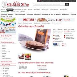 Génoise au chocolat - Notre recette illustrée