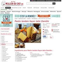 Pastis landais façon tatie Danièle - Recette de cuisine illustrée