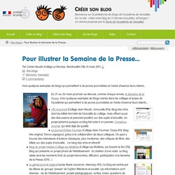 Pour illustrer la Semaine de la Presse... - Créer son blog