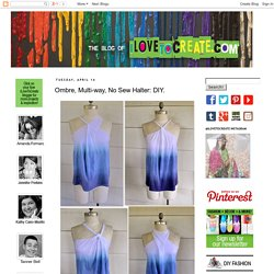 Ombre, Multi-way, No Sew Halter: DIY.