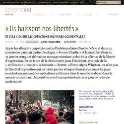 « Ils haïssent nos libertés »