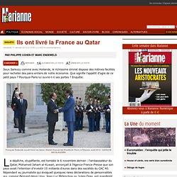 Ils ont livré la France au Qatar