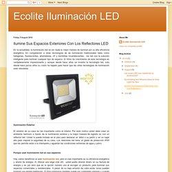 Ecolite Iluminación LED: Ilumine Sus Espacios Exteriores Con Los Reflectores LED