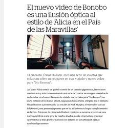 El nuevo video de Bonobo es una ilusión óptica al estilo de 'Alicia en el País de las Maravillas' - Creators