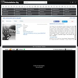 Ver Los ilusos (2013) Online