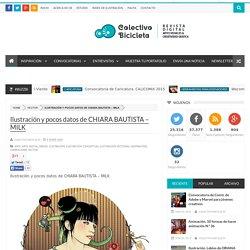 Ilustración y pocos datos de CHIARA BAUTISTA – MILK - Colectivo Bicicleta