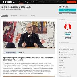 Ilustración, nudo y desenlace (José Luis Ágreda). Curso Online