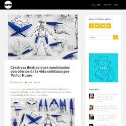 Creativas ilustraciones combinadas con objetos de la vida cotidiana por Victor Nunes