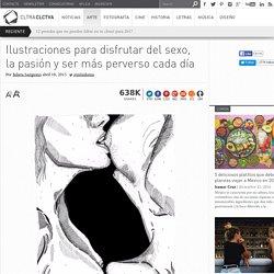 Ilustraciones para disfrutar del sexo, la pasión y ser más perverso cada día