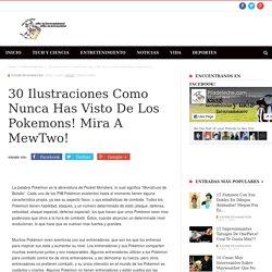 30 ilustraciones como nunca has visto de los Pokemons! mira a MewTwo! - Pila de Leche