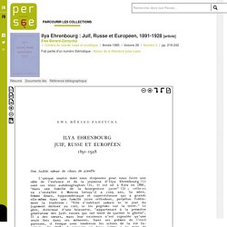 Ilya Ehrenbourg : Juif, Russe et Européen, 1891-1928