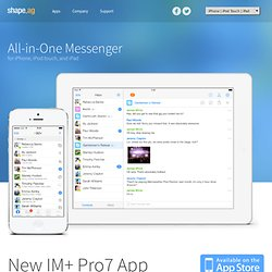 iPhone, iPad, iPod Touch instant messaging. IM+: Instant Messaging for iPhone, iPad, iPod Touch - MSN®, Yahoo!®, Google Talk™, AIM®, Jabber®, ICQ®, Facebook®, MySpace, Skype™ and Twitter :: iPhone / iPod Touch