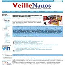VEILLE NANOS 15/06/16 Des nanoparticules identifiées dans l'alimentaire en France, mais non étiquetées !