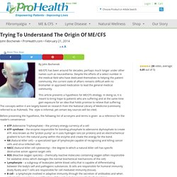 Trying to Understand the Origin of ME/CFS