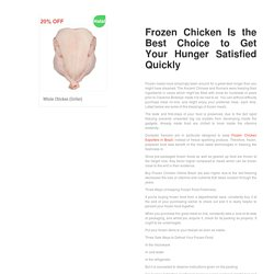 Frozen Chicken Is the Best Choice to Get Your Hunger Satisfied Quickly