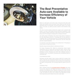 The Best Preventative Auto-care Available to Increase Efficiency of Your Vehicle