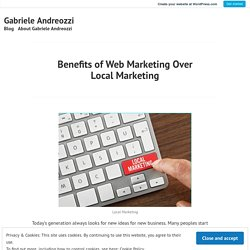 Benefits of Web Marketing Over Local Marketing