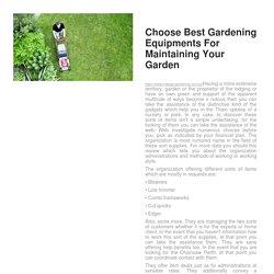 Choose Best Gardening Equipments For Maintaining Your Garden