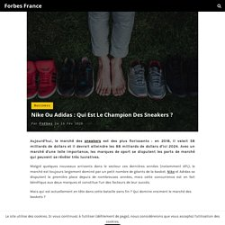 Nike Ou Adidas : Qui Est Le Champion Des Sneakers